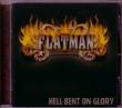 CD FLATMAN  - Hell-Bent On Glory