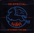 38 SPECIAL  - If I´d Been The One / Twentieth Century Fox
