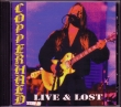 CD COPPERHEAD - Live & Lost