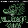 CD ALLIGATOR STEW - Welcome To Monticello...LIVE!