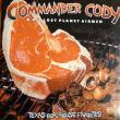 CD COMMANDER CODY - Texas Roadhouse Favorites