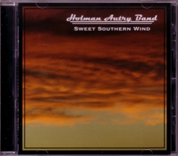CD HOLMAN AUTRY BAND - Sweet Southern Wind