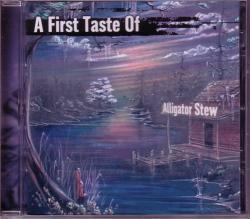 CD ALLIGATOR STEW - A First Taste Of