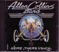 CD ALLEN COLLINS BAND (LYNYRD SKYNYRD) - Here, There & Back