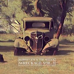 CD ROBERT JON & THE WRECK - Wreckage Vol. 1