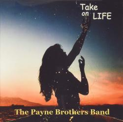 CD THE PAYNE BROTHERS BAND - Take On Life