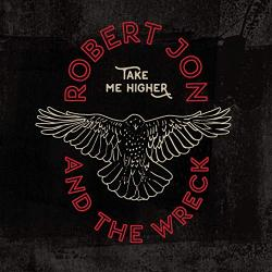 CD ROBERT JON & THE WRECK - Take Me Higher