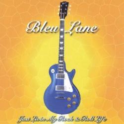 CD BLEU LANE - Just Livin My Rock & Roll Life