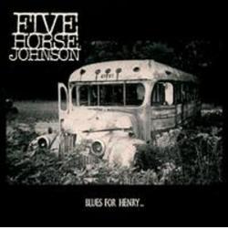 CD FIVE HORSE JOHNSON - Blues For Henry...