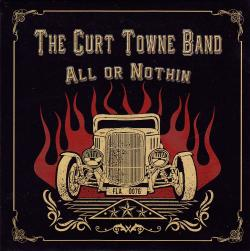 CD THE CURT TOWNE BAND - All or Nothin