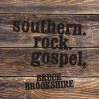 CD BRUCE BROOKSHIRE (DOC HOLLIDAY) - Southern Rock Gospel