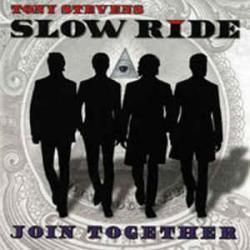 CD TONY STEVENS SLOW RIDE - Join Together (FOGHAT)