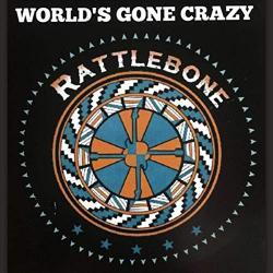 CD RATTLEBONE - World´s Gone Crazy