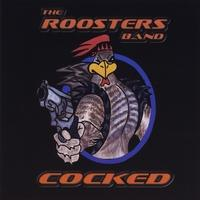 CD THE ROOSTERS BAND - Cocked