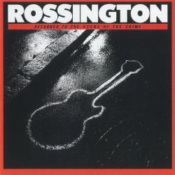 CD ROSSINGTON (LYNYRD SKYNYRD) - Returned To The Scene Of The Crime
