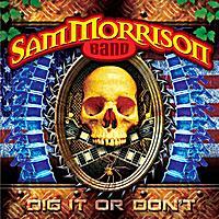 CD SAM MORRISON BAND - Dig It Or Don´t
