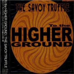 CD THE SAVOY TRUFFLE - To The Higher Ground
