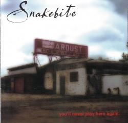 CD SNAKEBITE - You´ll Never Play Here Again