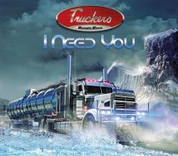 CD TRUCKERS - I Need You